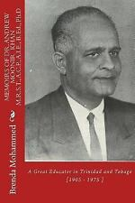 Memoirs of Dr. Andrew Moonir Khan : A Great Educator in Trinidad and Tobago...