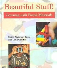 Beautiful Stuff! : Learning with Found Materials by Lella Gandini and Cathy...
