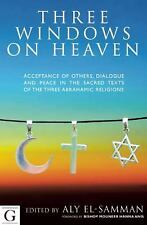 Three Windows on Heaven: Acceptance of Others, Dialogue, and Peace in the Sacred