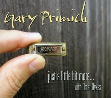 Just A Little Bit More - Gary Primich (2012, CD NEUF) Feat. Omar Dykes