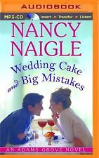 An Adams Grove Novel: Wedding Cake and Big Mistakes 3 by Nancy Naigle (2015,...