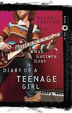 What Matters Most (Diary of a Teenage Girl) by Carlson, Melody