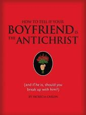 How to Tell if Your Boyfriend Is the Antichrist: (and if he is, should-ExLibrary