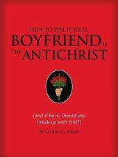 How to Tell if Your Boyfriend Is the Antichrist: and if he is, should you break