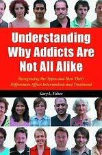 Understanding Why Addicts Are Not All Alike: Recognizing the Types and How Their