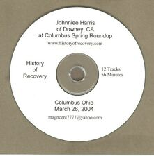 JOHNNY HARRIS of DOWNEY CA ALCOHOLICS ANONYMOUS OLDTIMER 2004 COLUMBUS OHIO CD