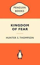 Kingdom Of Fear : Popular Penguins By Hunter S. Thompson Paperback