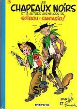 SPIROU 3 : LES CHAPEAUX NOIRS RARE EDITION DOS ROND BLEU 1972