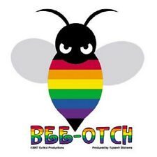 "(#161) PRIDE BEE-OTCH 4.25"" x 4"" die-cut window sticker decal (Y960) Rainbow Gay"