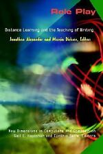 Role Play: Distance Learning and the Teaching of Writing (New Dimensions in Comp