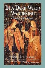 In a Dark Wood Wandering/a Novel of the Middle Ages, Hella S. Haasse, Academy Ch
