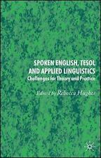 Spoken English, TESOL and Applied Linguistics : Challenges for Theory and...