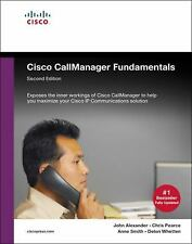 Fundamentals: Cisco CallManager Fundamentals by John Alexander, Chris Pearce,...