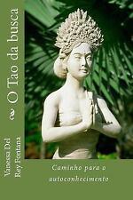 O Tao Da Busca: O Tao Da Busca : Caminho para o Autoconhecimento by Vanessa...