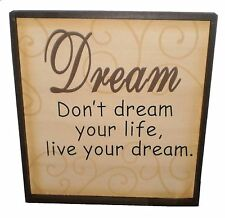 "~~ONE (1) DREAM WOOD FRAMED SIGN 12""Tx12""Wx5/8""D"