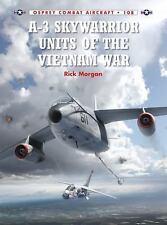 Combat Aircraft Ser.: A-3 Skywarrior Units of the Vietnam War 108 by Rick...