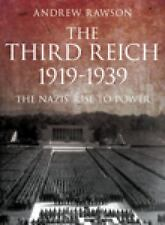 New The Third Reich, 1919-1939 : The Nazis' Rise to Power by Andrew Rawson