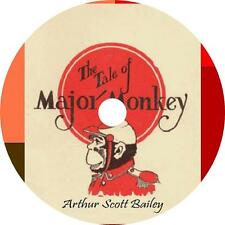 Tale of Major Monkey, Arthur Scott Bailey Childrens Fun Audiobook on 1 MP3 CD