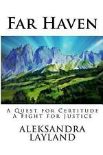 The Windflower Saga: Far Haven : A Quest for Certitude. a Fight for Justice...
