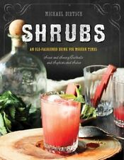 Shrubs An Old-Fashioned Drink for Modern Times by Michael Dietsch 9781581573886