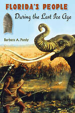 Floridas People During the Last Ice Age, Barbara A. Purdy, Used; Very Good Book