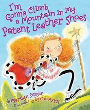 BRAND NEW I'm Gonna Climb a Mountain in My Patent Leather (2014, Hardcover) Book