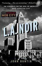 L.A. Noir: The Struggle for the Soul of America's Most Seductive City, Buntin, J