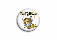 Humour - Save the planet 1 - Badge 25mm Button Pin