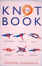 THE KNOT BOOK How to tie, essential skill for safety,climbing,sailing, fishing +