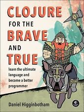 Clojure for the Brave and True by Daniel Higginbotham (2015, Paperback)