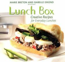 Lunch Box: Creative Recipes for Everyday Lunches, Emond, Isabelle, Breton, Marie