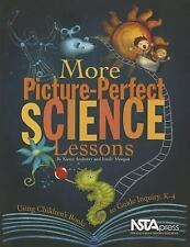 More Picture-Perfect Science Lessons : Using Children's Books to Guide...