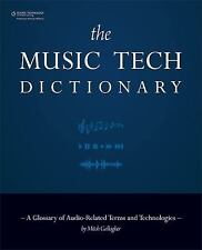 The Music Tech Dictionary: A Glossary of Audio-Related Terms and Technologies, G