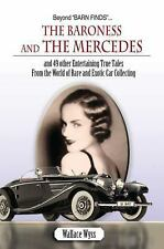 Beyond Barn Finds~The Baroness and the Mercedes and 49 Other True Tales Book~NEW