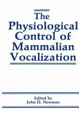 The Physiological Control of Mammalian Vocalization (2011, Paperback)
