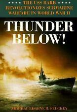 Thunder Below! : The USS Barb Revolutionizes Submarine Warfare in World War...