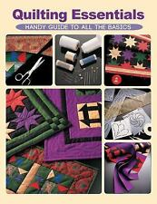 Quilting Essentials: Handy Guide to All the Basics, Editors of Creative Publishi
