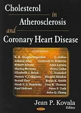 Cholesterol in Atherosclerosis and Coronary Heart Disease by Jean P. Kovala...