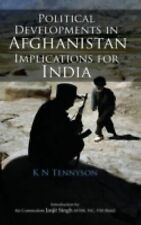 Political Developments in Afghanistan : Implications for India by K. N....