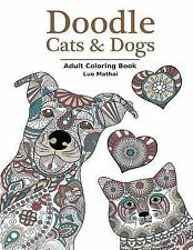 Doodle Cats and Dogs: Adult Coloring Book : Stress Relieving Cats and Dogs...