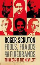 Fools, Frauds and Firebrands: Thinkers of the New Left by Roger Scruton (Paperba