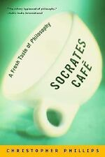 Socrates Cafe: A Fresh Taste of Philosophy, Phillips, Christopher, 039332298X, B