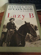 """Lazy B"" Signed by Sandra Day O'Connor and H. Alan Day (2005, Hardcover)"