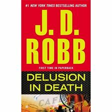Delusion in Death by J. D. Robb aka Nora Roberts (2013 PB) Comb ship 25¢ ea ad'l