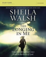 The Longing in Me Study Guide: A Study in the Life of David By Sheila Walsh New!