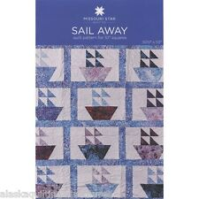 Quilt Pattern ~ SAIL AWAY ~ by Missouri Star Quilt Co.