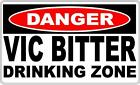 Danger Sign Vic Bitter Drinking Zone- Perfect for Man Cave 15