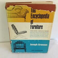 The Encyclopedia of Furniture : Third Edition - Completely Revised by Joseph Aro