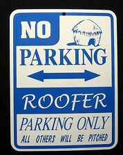 ROOFER  PARKING ONLY Steel Sign - roof, contractor, shingles, tile
