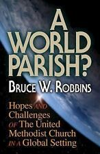 A World Parish?: Hopes and Challenges of The United Methodist Church in a Global